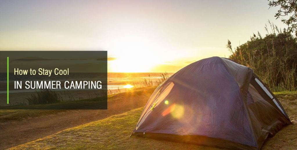 How to Stay Cool While Camping in the Summer
