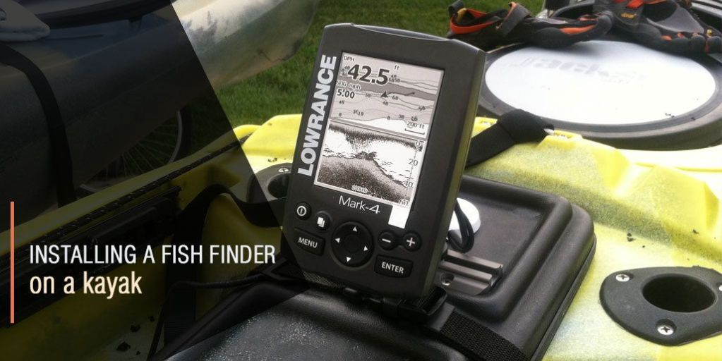Installing a Fish Finder on a Kayak