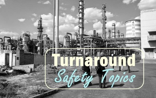 turnaround safety topics
