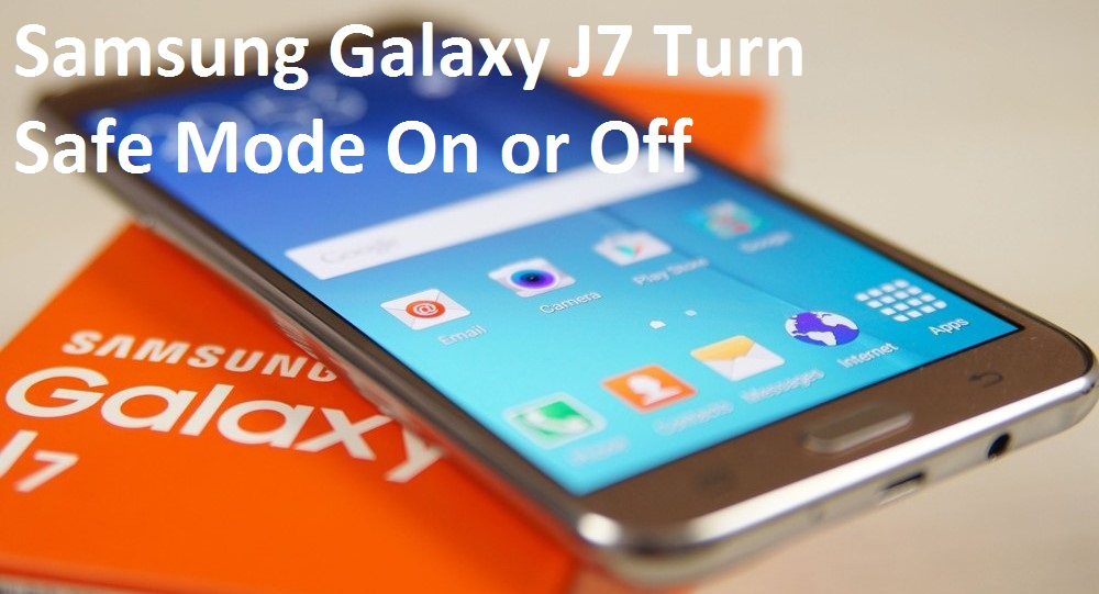 How to Enable Safe Mode on Samsung Galaxy j7 pro - Safe Mode