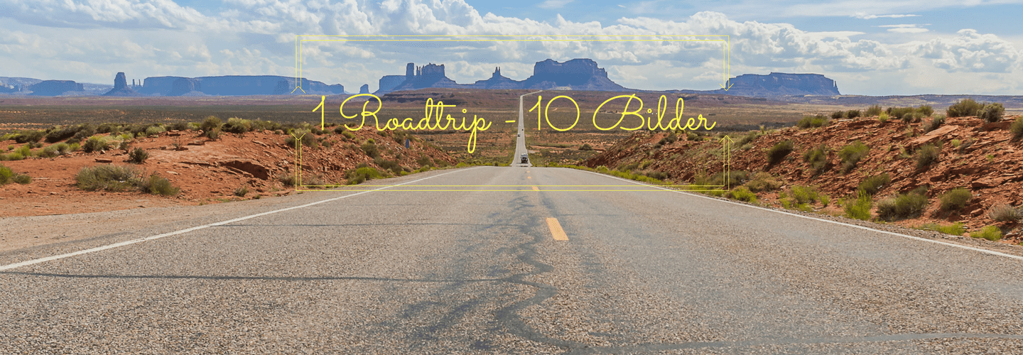 1 Roadtrip – 10 Bilder