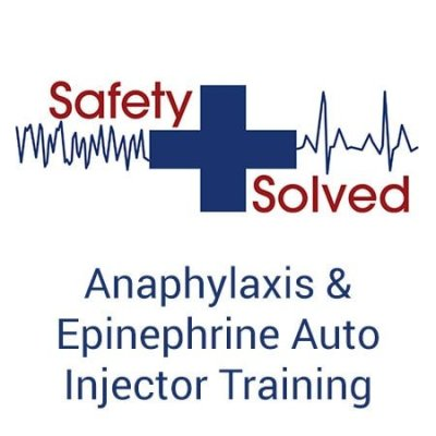 Anaphylaxis and Epinephrine Auto Injector Training