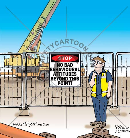 health and safety cartoons of a worker outside works fencing, there's a sign that says 'Danger no bad behavioral attitudes beyond this point, crane in background