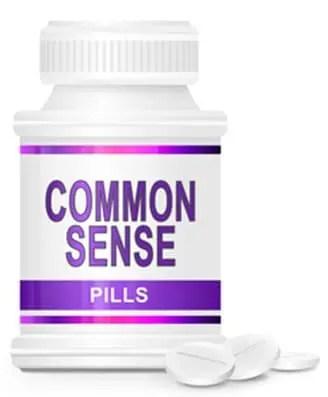 Common sense tablets.