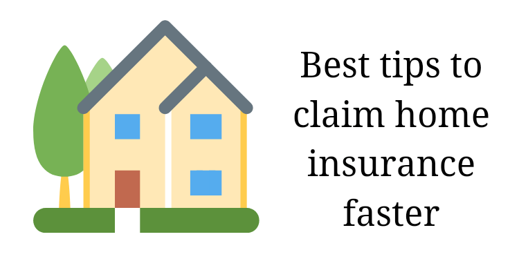 Best tips to get home insurance claim faster