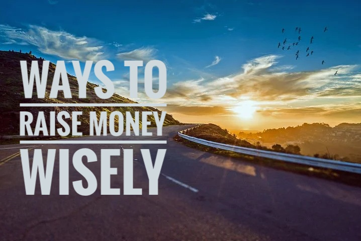 8 Ways to Raise Money Wisely