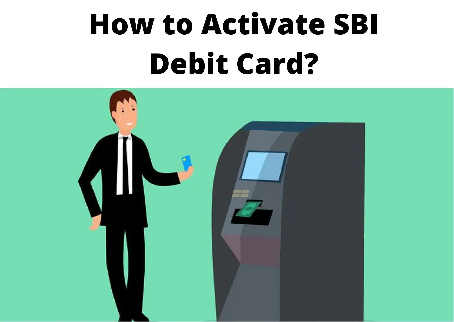How To Activate SBI Debit Card 2021 ?