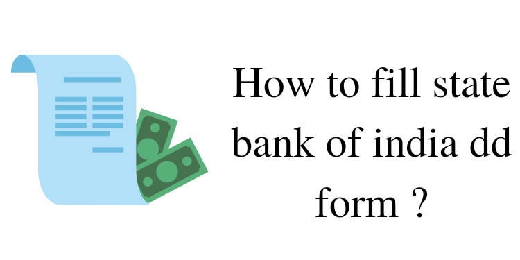 How to fill state bank of india dd form 2021