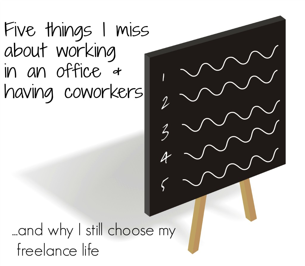 Five Things I Do Miss About Working In An Office