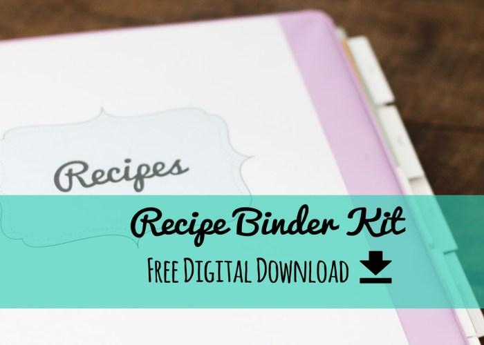 Recipe Binder Kit- Free Printable