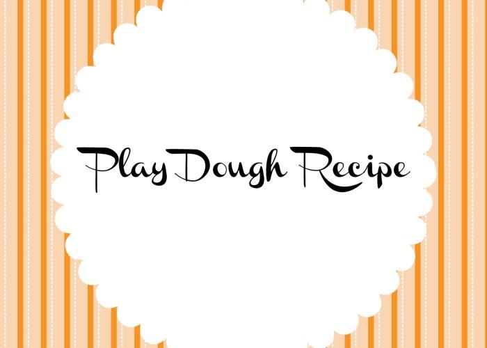 Play Dough Recipe