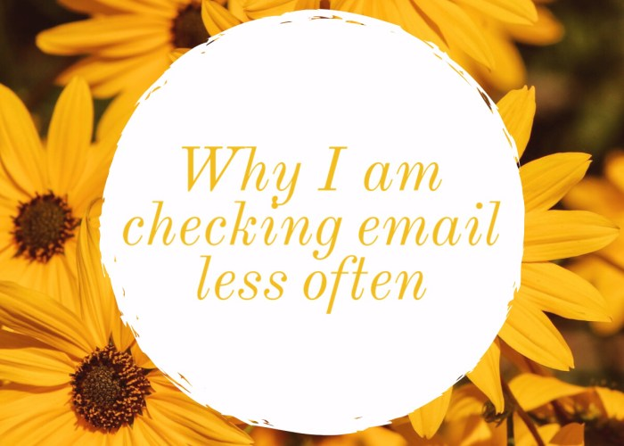 Why I am checking email less often