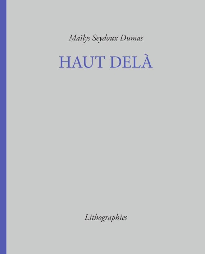 Maïlys Seydoux Dumas - Album Haut Delà