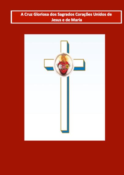Bênção da Gloriosa Cruz dos Sagrados Corações Unidos de Jesus e Maria - 18.06.2020