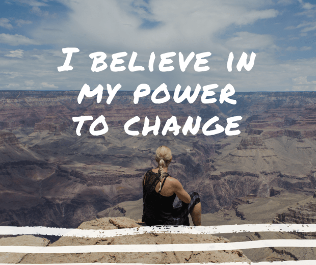 I believe in my power to change