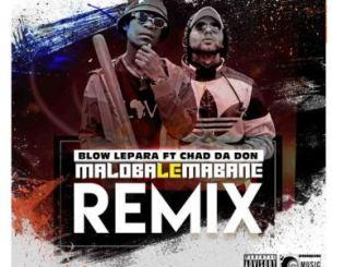 Blow Lepara – MLM (Remix) Ft. Chad Da Don mp3 download