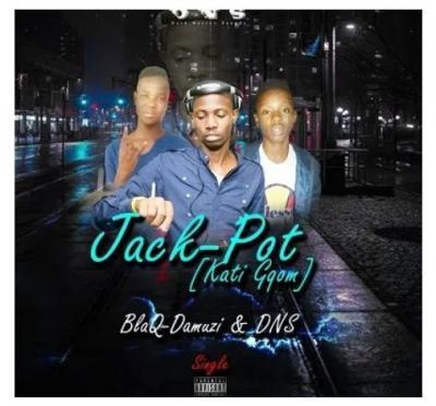 Blaq-Damuzi & DNS - Jack-Pot (Kati Gqom)