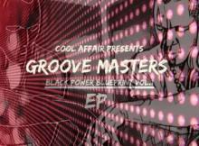 Cool Affair & Zephan - Groove Masters - Black Power Blue Print EP