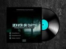 EP: Deejay Maestro & Bustle P - Heaven On Earth