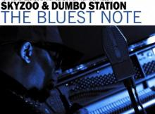 EP: Skyzoo & Dumbo Station - The Bluest Note