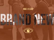 Mac J x Cjay - Brand New