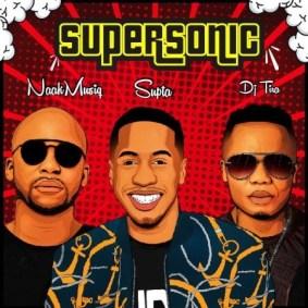 SUPTA ft NaakMusiQ & DJ Tira - SuperSonic