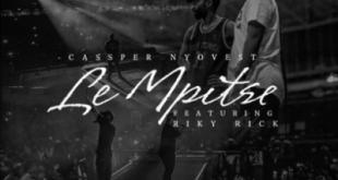 Cassper Nyovest ft Riky Rick - Le Mpitse