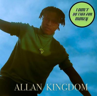 EP: Allan Kingdom - I Don't Do This For Money