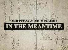 EP: OMB Peezy - In The Meantime
