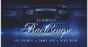 DJ Dimplez ft Ice Prince, Emmy Gee & Riky Rick - Bae Coupe