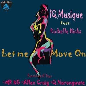 IQ Musique & Richelle Hicks - Let Me Move On (Incl. Remixes)