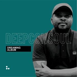 ALBUM: Deepconsoul - Dreaming