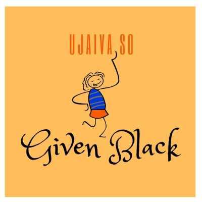 Given Black - Ujaiva So