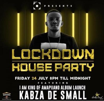 Kabza De Small - Lockdown Houseparty (24 July 2020)
