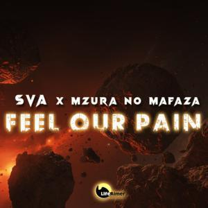 Sva & MzuRa no Mafaza - Feel Our Pain
