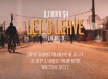 (Video) DJ Nova SA ft Nalize - Let's Leave