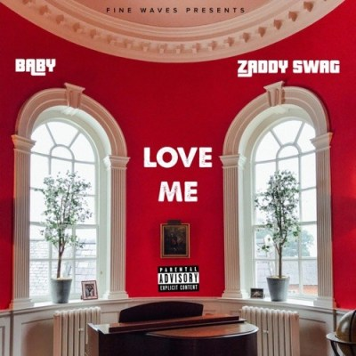 Zaddy Swag ft Baby - Love Me