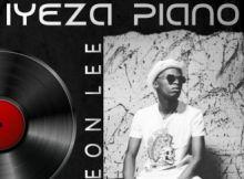 ALBUM: Leon Lee - Iyeza Piano