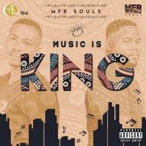 ALBUM: MFR Souls - Music Is King