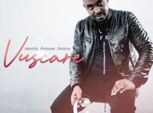 ALBUM: Vuscare - Identity Purpose Destiny