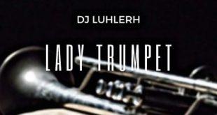 DJ LuHleRh - Lady Trumpet
