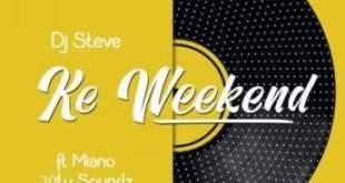 DJ Steve ft Miano, 20ty Soundz & Steleka - Ke Weekend