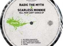 EP: Radic The Myth & Scarless Monnie - Tall Man Can't Dance