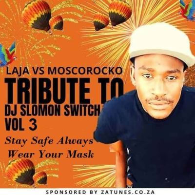 Laja Vs MoscoRocko - Tribute To Dj Solomon Switch Vol 3