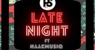 Ps Djz ft NaakMusiQ - Late Night