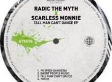 Radic The Myth & Scarless Monnie - Tall Man Can't Dance