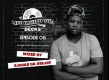 Sjavas Da Deejay - Life Behind The Decks Episode 06 Mix