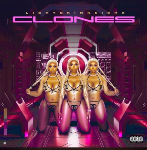 ALBUM: LightSkinKeisha - Clones