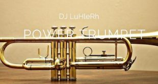DJ LuHleRh - Power Trumpet