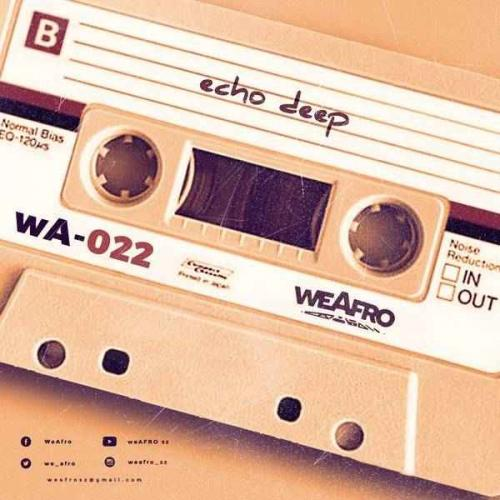 Echo Deep - WeAfro 022 Mix